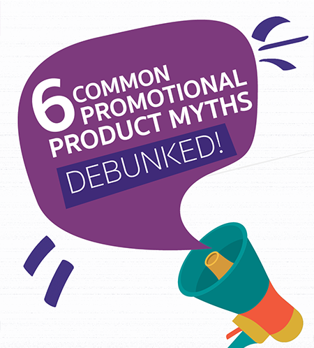 6 Common Promotional Product Myths Debunked
